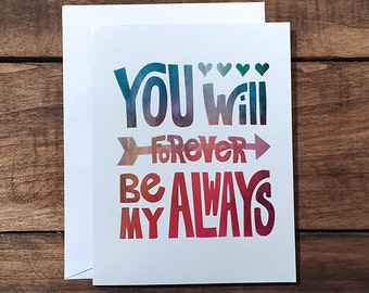 You Will Forever Be My Always Greeting Card