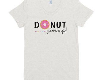 Donut Give Up Women's Slim Fit Tee