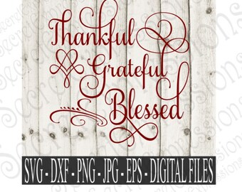 Thankful Grateful Blessed Svg, Religious Svg, Fall Svg, Svg File, Digital File, Eps, Png, JPEG, DXF, Svg, Cricut Svg, Silhouette Svg
