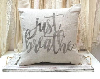 Just breathe throw pillow cover - breathe pillow - farmhouse decor