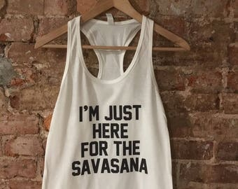 I'm Just Here For The Savasana
