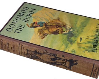 OONOMOO The HURON Illustrated By Edward S. Ellis 1911