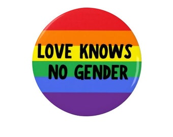 Love Knows No Gender - Badge/Fridge Magnet - LGBT - Rainbow - Gay - Lesbian - LGBTQ