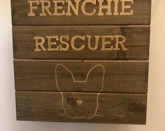 Frenchie Rescuer Pallet Sign