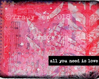 All You Need Is Love   Postcard   Love   Valentines   Original Design   Print   Mixed Media    Art Journaling    Mailable   Frame   Tip In