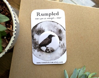 Rumpled Pin - Pinback Button - Raven Pin - Crow Pin