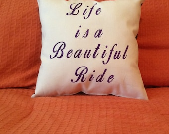 Life is a Beautiful Ride, Life is Beautiful Pillow