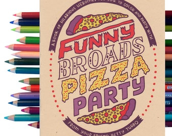 Funny Broads Pizza Party Coloring Book Zine