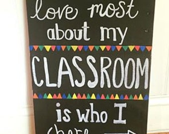 Wooden Classroom Sign; What I Love Most About My Classroom Wood Sign; Rustic Wooden Sign for Classroom; Teacher Gift Classroom Sign