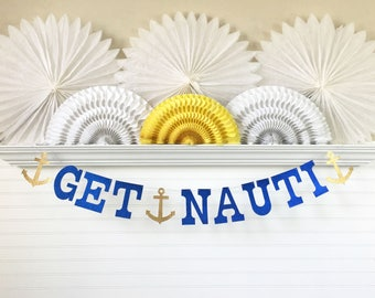 Get Nauti Banner - Glitter 5 inch Letters - Bachelorette Party Decorations Bridal Shower Banner Nautical Birthday Party Lets Get Nauti Sign