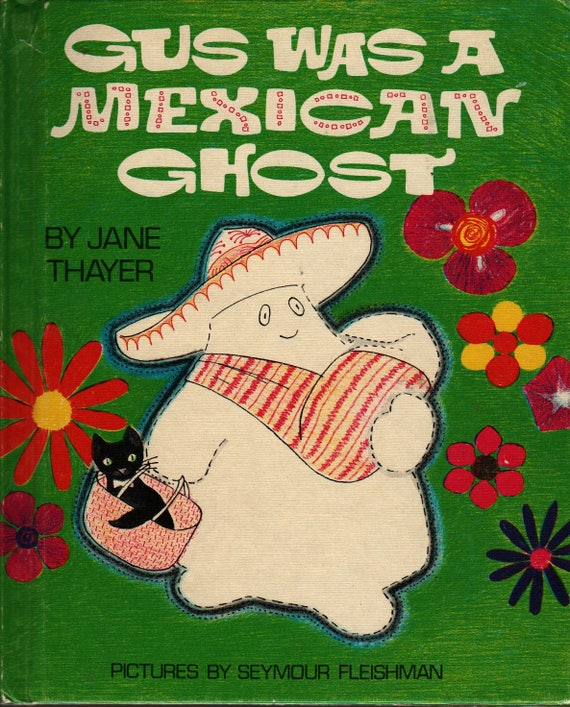 Gus Was a Mexican Ghost + Jane Thayer + Seymour Fleishman + 1974 + Vintage Kids Book