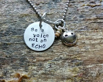 Be a Voice Not an ECHO hand stamped pendant. Your choice of either Necklace or Keychain