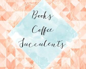 Books Coffee Succulents Digital Download