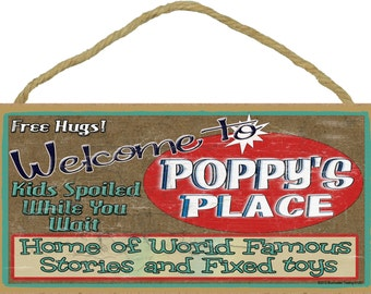 "Welcome To POPPY'S Place Home of World Famous Stories and Fixed Toys Grandpa 5"" x 10"" Wall SIGN Plaque"