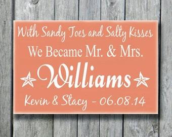 Custom Beach Wedding Sign,Anniversary Engagement Bridal Shower Gift,Beach Sign,Coastal Nautical Wedding Decor,Sandy Toes Salty Kisses,Mr Mrs