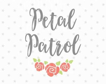 Petal Patrol Svg File Petal Patrol svg Flower Girl svg Wedding Svg Bridal Svg Wedding Svg Bride Svg Petal Patrol Svg Flower Girl svg Petal