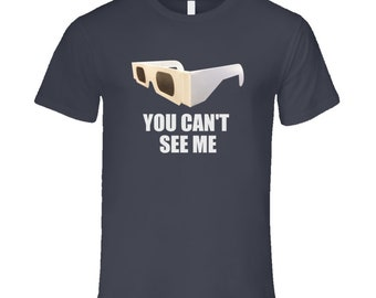 You Can't See Me! T Shirt