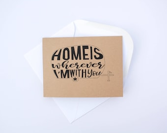 Home is Wherever I'm With You- Anniversay and Valentine's Day Card