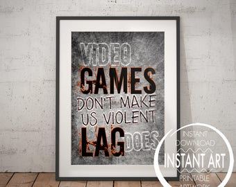 VIDEO GAME POSTER - Video games don't make us violent, lag does- Video Game Wall Art - Mancave Decor - Game room - Teenage bedroom - gamer