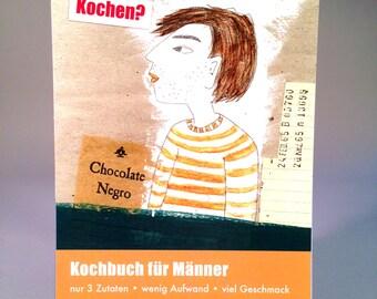 witzig illustriertes Kochbuch für Männer,  14 illustrierte Seiten, Rezepte mit nur 3 Zutaten,
