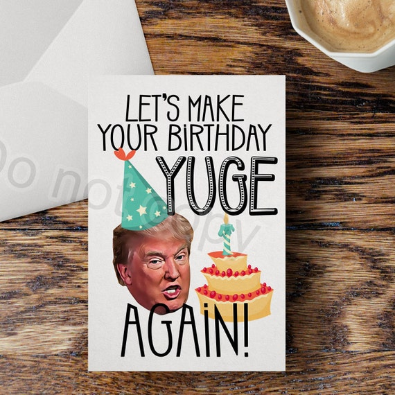 Donald trump birthday cards funny make your b day yuge again like this item bookmarktalkfo Gallery