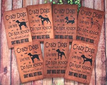 Free Shipping / Crazy Dogs Live here sign / Wood Door Hanger / Do not knock sign / Door hanger / Crazy Dogs Do not knock / Funny Door Sign