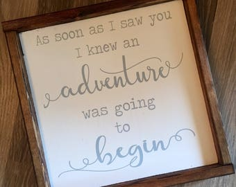 As soon as I saw you I knew an adventure was going to begin. Wood sign. Nursery decor