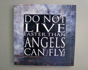 Angels Fly Word Art Print 12x12 Gallery Wrapped Canvas - Do not live faster than angels can fly - graduation, confirmation, boy gift
