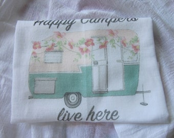 HAPPY Camper's LIVE Here Shabby Flour Sack Kitchen Towel Gift