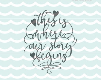 Wedding SVG Our story begins SVG Welded Vector File. Cricut Explore & more! Wedding Love Our Story Bride Marriage Engagement Cake Topper SVG