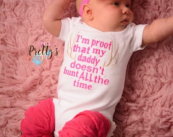 I'm Proof Daddy Doesn't hunt all the timeGirl Outfit – Hunting Dad Outfit 3pc set  – I'm Proof That My Daddy Doesn't Hunt All the Time
