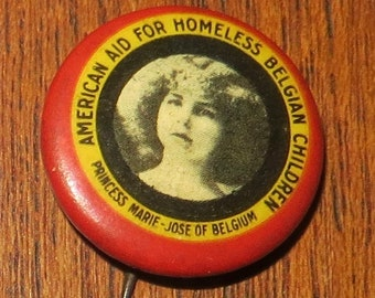 Rare WW I Princess Marie Jose of Belgium American Aid for Homeless Children Pin Back Button - Free Shipping