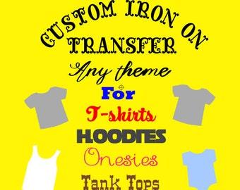Custom iron on transfer - Custom iron on- Personalized iron on