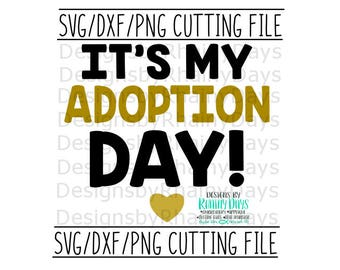 It's my adoption day cutting file, SCG, DXF, png, adoption, baby girl, baby boy, adopt, adoption day design