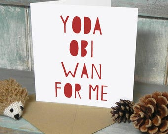 Funny Star Wars Greetings Card - Birthday - Anniversary - Valentines Day - Yoda Obi Wan For Me