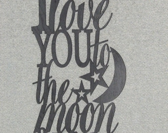 I Love You To The Moon And Back Wood Wall Art Decor Sign
