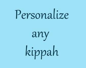 Personalize Any Kippah
