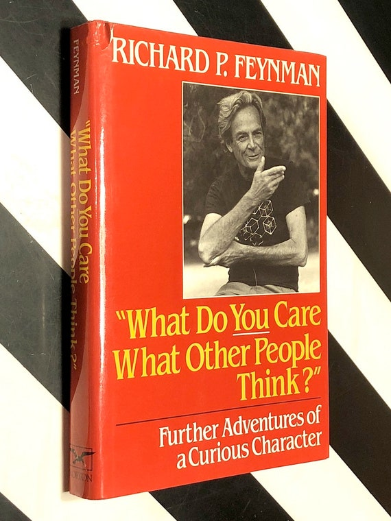 What Do You Care What Other People Think? By Richard Feynman (1988) first edition book