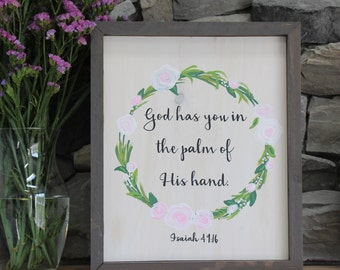 God Has You In the Palm of His Hand | Custom Wooden Sign | Biblical Quote | Religious Artwork | Christian Art | Home Decor | Mantle Decor