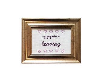 My Party Trick is Leaving framed cross stitch