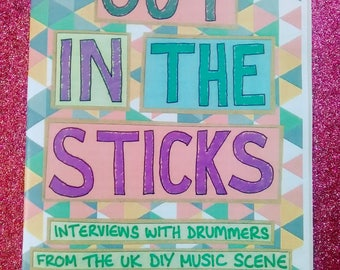 Out in the Sticks: interviews with drummers from the UK DIY music scene - a collaborative zine with Freer Ideas