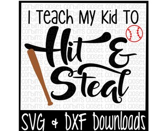Baseball SVG * I Teach My Kid To Hit and Steal Cut File - SVG & DXF Files - Silhouette Cameo/Cricut