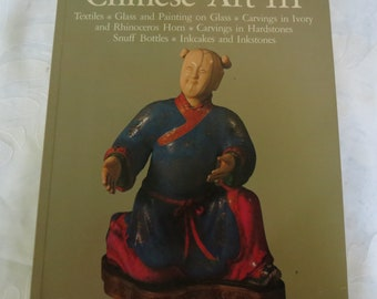 Chinese Art III - A Vintage Book Pertaining to The History of Chinese Artifacts