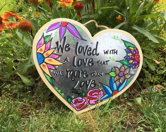 Aluminum Heart Shaped Painting on Wood; Edgar Allan Poe quote; love quote; flower art; heart shaped