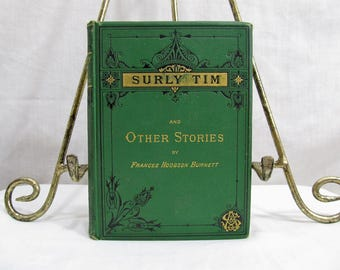 Surly Tim and Other Stories, Frances Hodgson Burnett, Scribner, 1877 Hardcover First Edition author of The Secret Garden