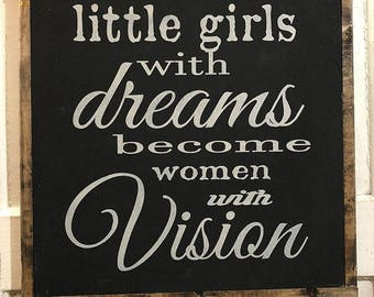 Little Girls with Dreams Become Women with Visions
