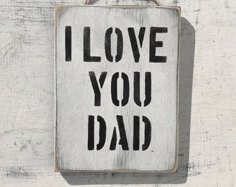 I Love You Dad Sign Father Of The Bride Gift For Dad Gift New Dad Gift Dad Birthday Gift Fathers Day Gift Dad Gifts For Dad Sign Wood Signs