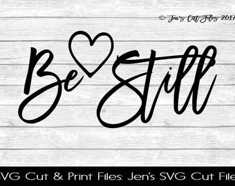 Be Still SVG Cut File, SVG files for Die Cutting Machines- Vinyl htv Clip art - Commercial use