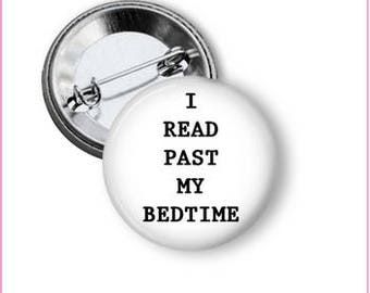 I Read Past My Bedtime Pinback Button, Book Pinback Button