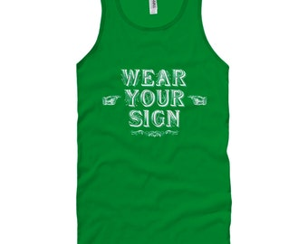 Wear Your Sign Tank Top - Unisex - XS S M L XL 2x - Men and Women - T-shirt, Funny Tee, Joke, Dummy, Stupid - 4 Colors